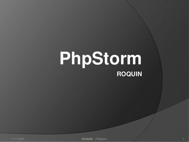 TYPO3 Congres 2011 - ROQUIN - PhpStorm