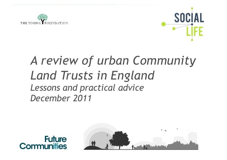 A review of urban CommunityLand Trusts in EnglandLessons and practical adviceDecember 2011