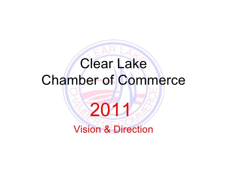 Clear Lake Chamber of Commerce 2011  Vision & Direction