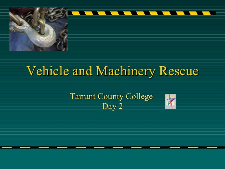 Vehicle and Machinery Rescue Tarrant County College  Day 2