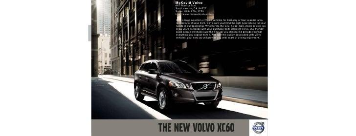 McKevitt Volvo 467 Marina Blvd. San Leandro, CA 94577 Sales: 888- 670- 3759 http://www.mckevittvolvo.com/  With a large se...
