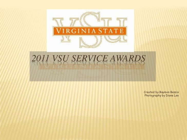 2011 VSU Service Awards<br />Created by Raymon Bessix<br />Photography by Diane Lee<br />