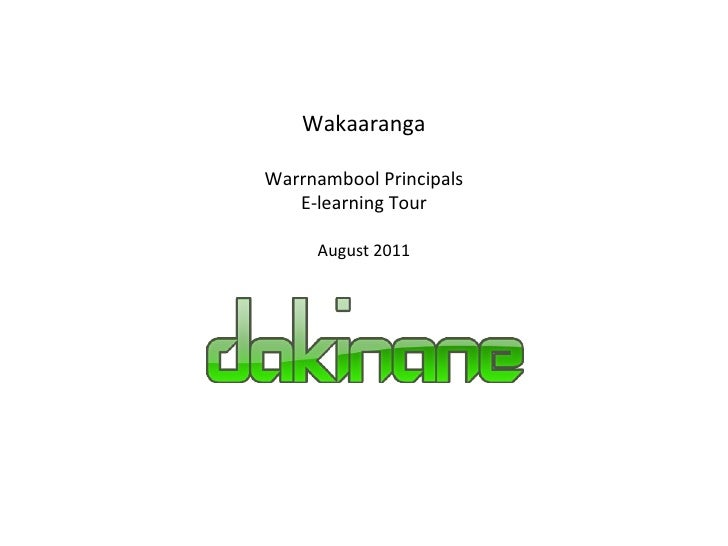 Wakaaranga Warrnambool Principals  E-learning Tour August 2011