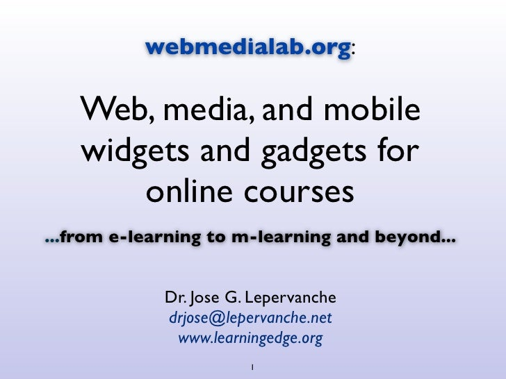 webmedialab.org:   Web, media, and mobile   widgets and gadgets for       online courses...from e-learning to m-learning a...