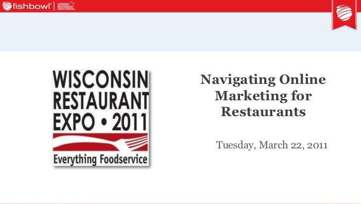 "2011 Wisconsin Restaurant Expo seminar deck ""Navigating Online Marketing"" 3 22-2011"