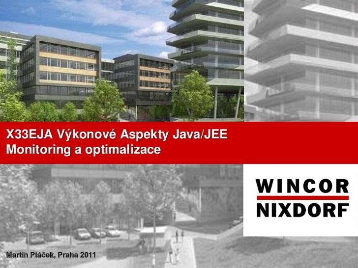 2011 X33EJA Výkonové Aspekty JEE Monitoring a optimalizace