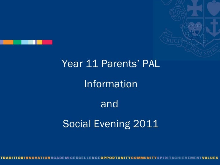 Year 11 Parents' PAL Information  and  Social Evening 2011
