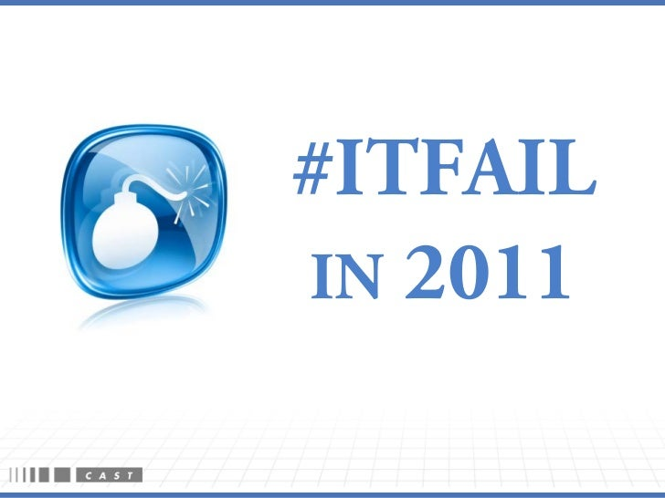 2011 App Failures  - Year in Review CAST