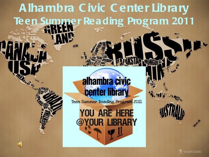 Alhambra Civic Center Library Teen Summer Reading Program 2011