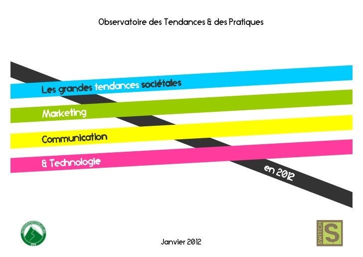 Observatoire des Tendances & des Pratiques                           é les        des tendances sociiétaLes granMarketingC...