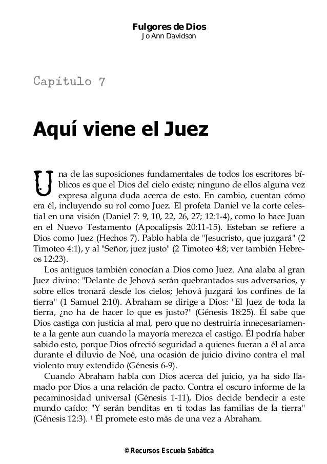 © Recursos Escuela Sabática Fulgores de Dios Jo Ann Davidson Capítulo 7 Aquí viene el Juez na de las suposiciones fundamen...