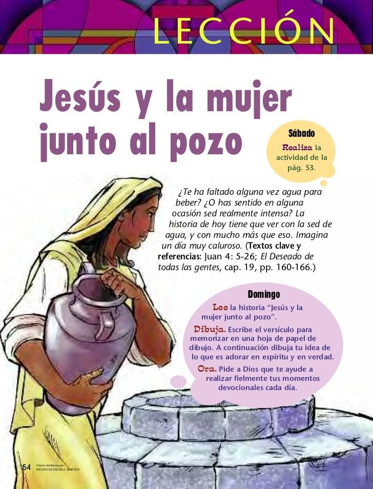 LECCIÓN      Jesús y la mujer      junto al pozo                                                 Sábado                   ...