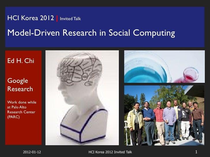 HCI Korea 2012 Keynote Talk on Model-Driven Research in Social Computing