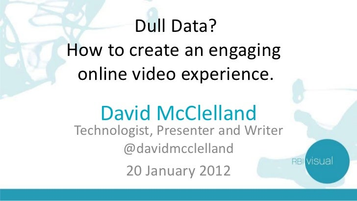 Data is Dull! Make Challenging Content Interesting with Online Video!