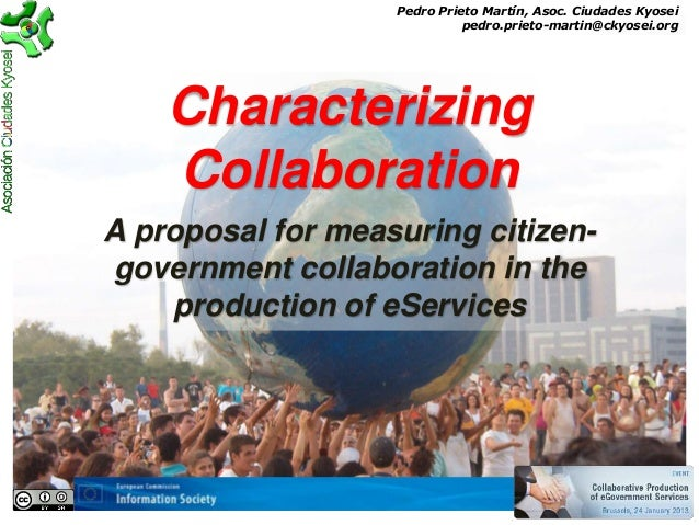 Characterizing Collaboration  A proposal for measuring citizen-government collaboration in the production of eServices, Brussels, 2013.01.24