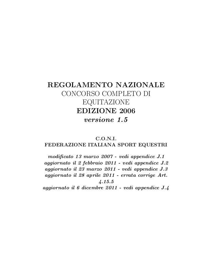 REGOLAMENTO NAZIONALE    CONCORSO COMPLETO DI        EQUITAZIONE       EDIZIONE 2006        versione 1.5               C.O...