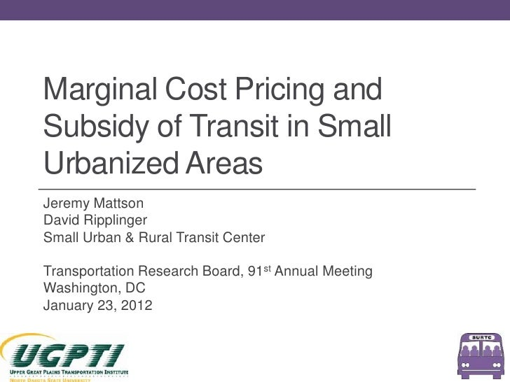Marginal Cost Pricing and Subsidy of Transit in Small Urbanized Areas