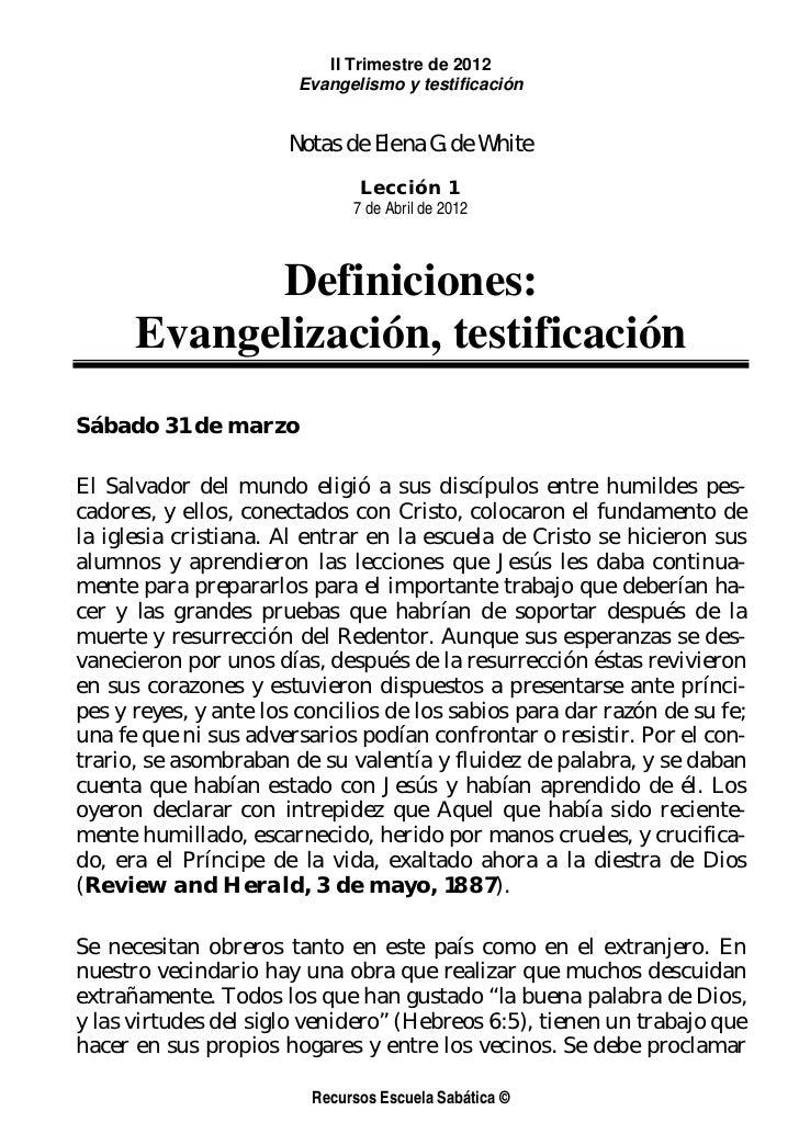 II Trimestre de 2012                       Evangelismo y testificación                      Notas de Elena G. de White    ...