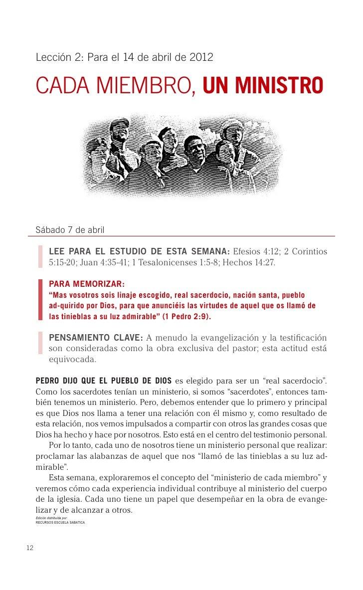 Lección 2: Para el 14 de abril de 2012     CADA MIEMBRO, UN MINISTRO     Sábado 7 de abril           LEE PARA EL ESTUDIO D...