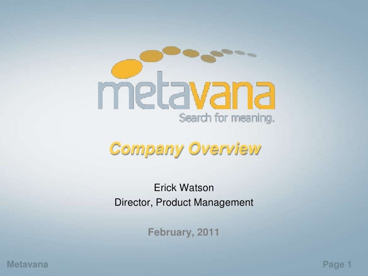 Company Overview                    Erick Watson           Director, Product Management                 February, 2011Meta...