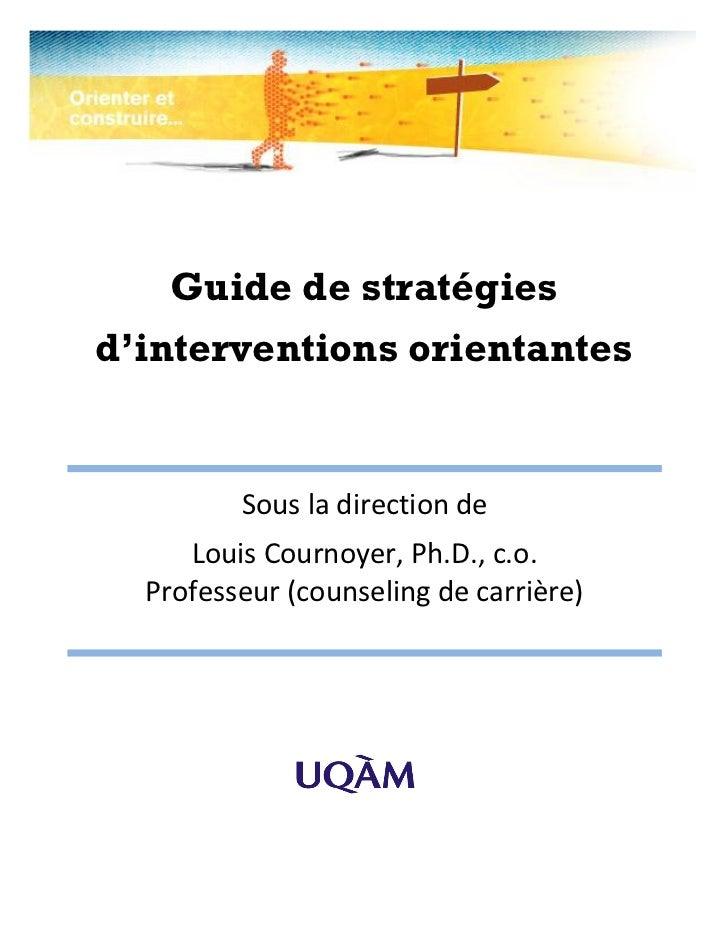 Guide de stratégiesd'interventions orientantes         Sous la direction de     Louis Cournoyer, Ph.D., c.o.  Professeur (...