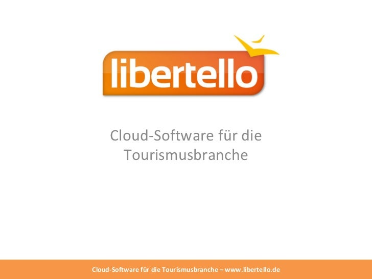 Cloud-Software für die       TourismusbrancheCloud-Software für die Tourismusbranche – www.libertello.de
