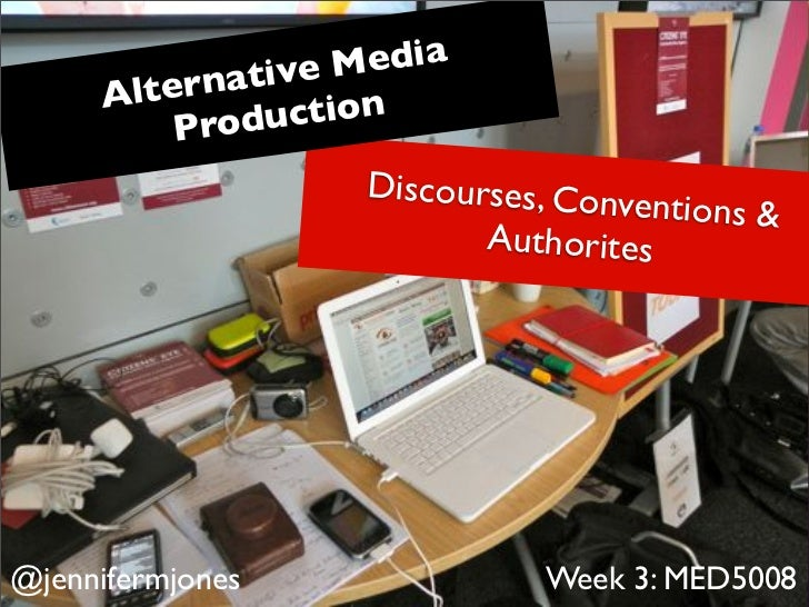 Week 3: Alternative Media- Discourses, Conventions and Authorities