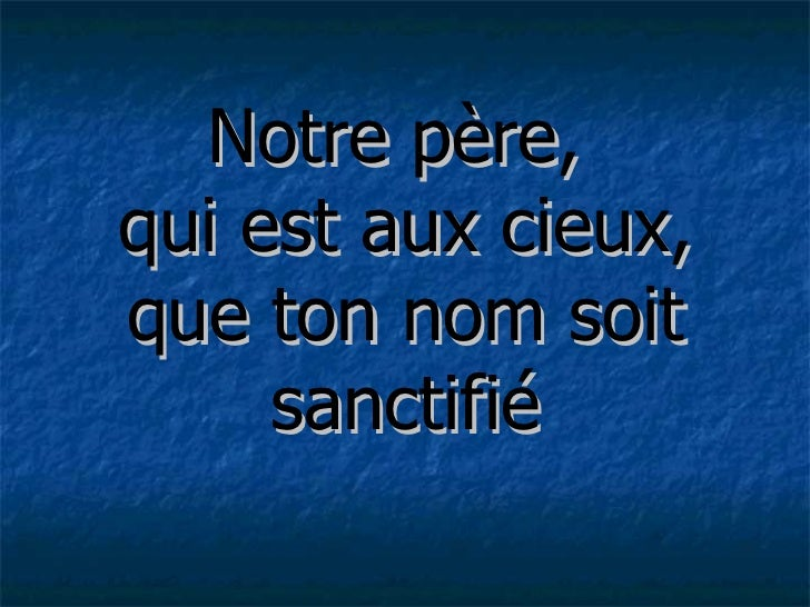 2012 02-19 - françois pinard - le notre père, la première phrase