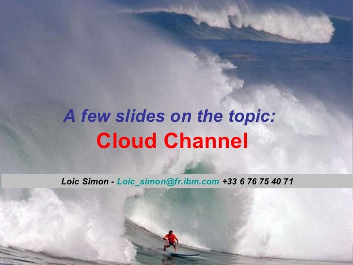 2012.02.20 - Cloud Channel - Loic Simon