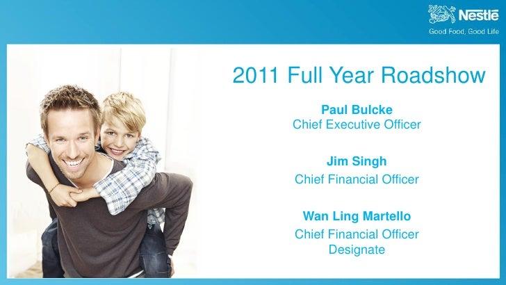 2011 Full Year Roadshow                                                          Paul Bulcke                              ...