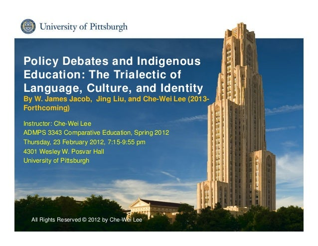 Institute for International Studies in Education Policy Debates and Indigenous Education: The Trialectic of Language, Cult...