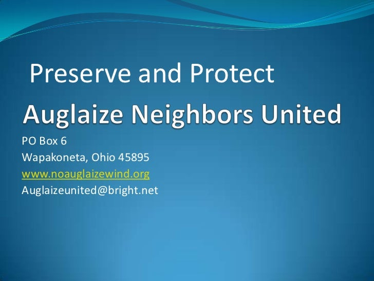 Preserve and ProtectPO Box 6Wapakoneta, Ohio 45895www.noauglaizewind.orgAuglaizeunited@bright.net