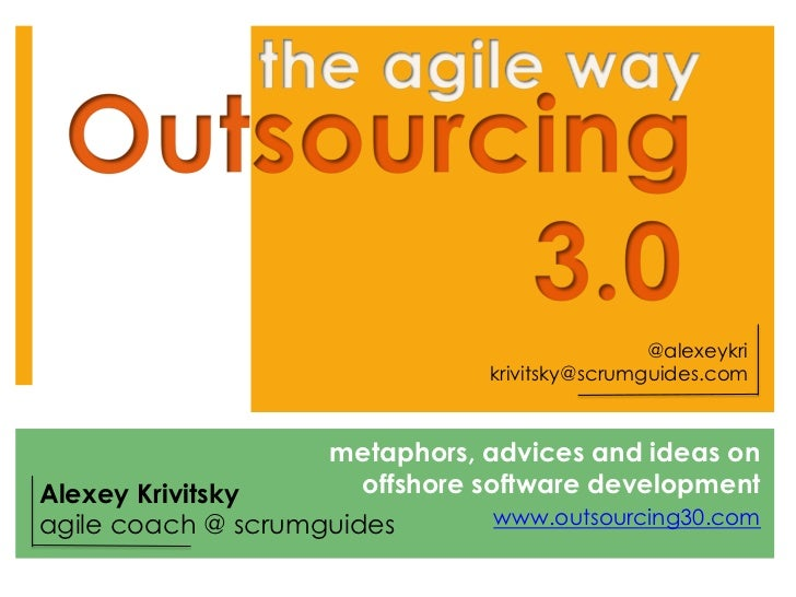 Outsourcing 3.0: the agile way