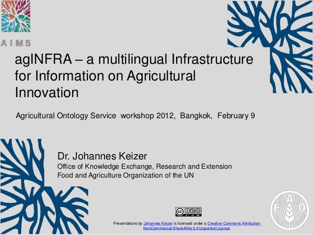 agINFRA – a multilingual Infrastructurefor Information on AgriculturalInnovationAgricultural Ontology Service workshop 201...
