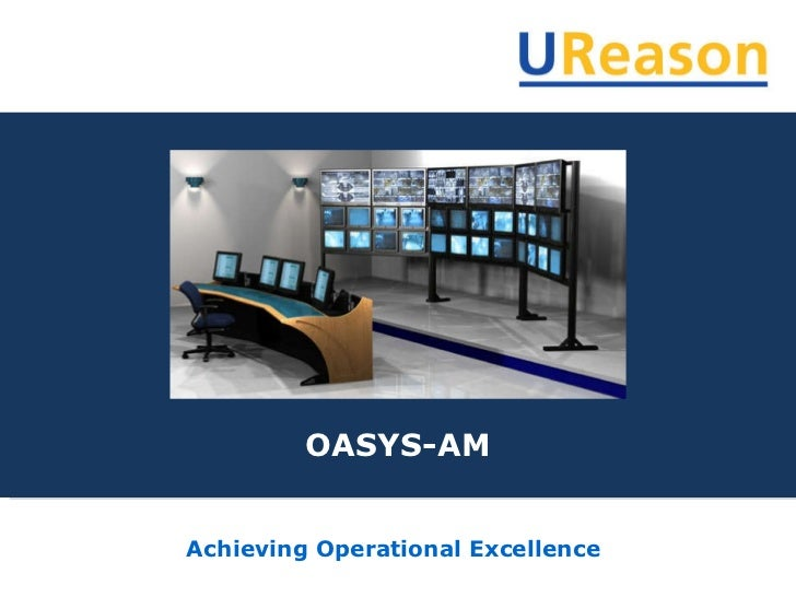 Achieving Operational Excellence OASYS-AM