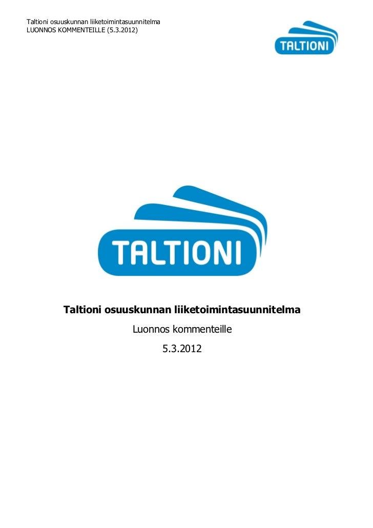 2012 03-04 taltioni osuuskunnan liiketoimintasuunnitelma luonnos