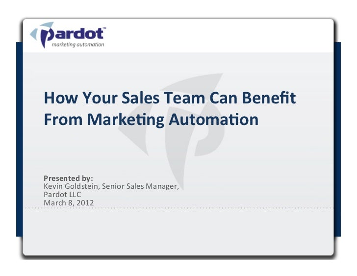 How	  Your	  Sales	  Team	  Can	  Benefit	  From	  Marke<ng	  Automa<on	  Presented	  by:	  	  Kevin	  Goldstein,	  Senior	...