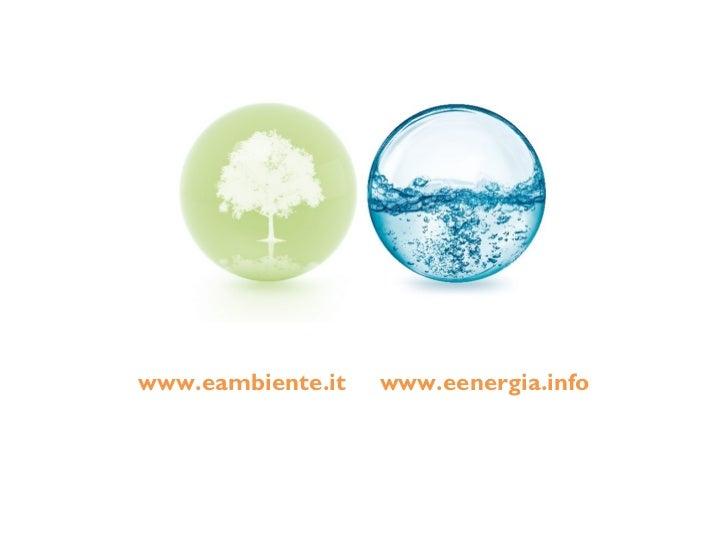 www.eambiente.it   www.eenergia.info