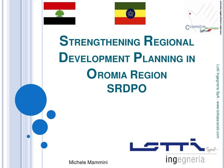 STRENGTHENING REGIONALDEVELOPMENT PLANNING IN                          Lotti Ingegneria SpA - www.lottiassociati.com    OR...
