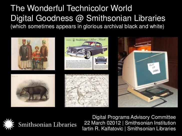 The Wonderful Technicolor World Digital Goodness @ Smithsonian Libraries