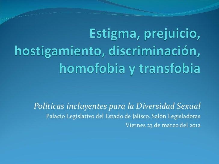 Políticas incluyentes para la Diversidad Sexual   Palacio Legislativo del Estado de Jalisco. Salón Legisladoras           ...