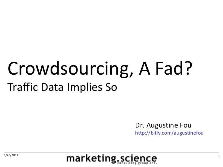 Crowdsourcing, Crowdfunding, Fads?
