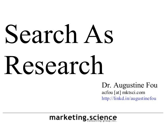 Dr. Augustine Fou acfou [at] mktsci.com http://linkd.in/augustinefou Search As Research