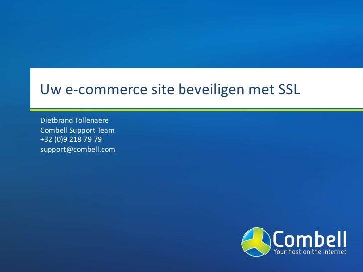 Uw e-commerce site beveiligen met SSLDietbrand TollenaereCombell Support Team+32 (0)9 218 79 79support@combell.com
