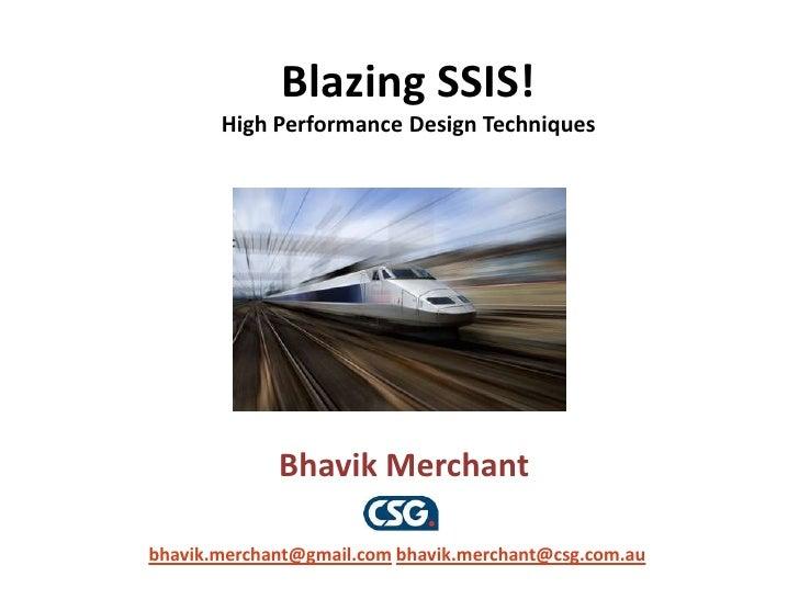 2012-03-29 (PASS BI Virtual Chapter) Blazing SSIS! High Performance Design Techniques