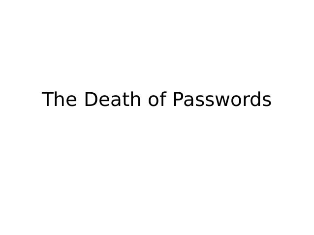 2012 03 The Death of Passwords
