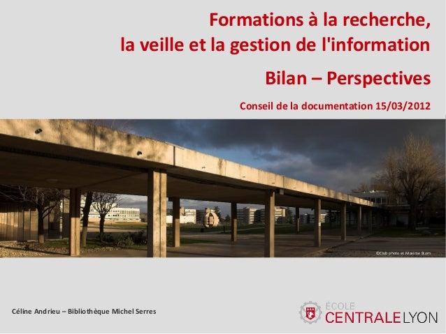 ©Club photo et Maxime Storn Formations à la recherche, la veille et la gestion de l'information Bilan – Perspectives Conse...
