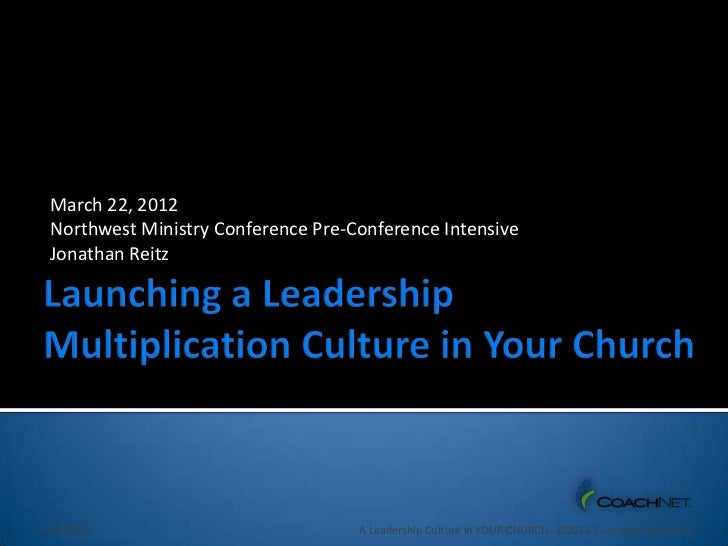 March 22, 2012Northwest Ministry Conference Pre-Conference IntensiveJonathan Reitz4/2/2012                           A Lea...