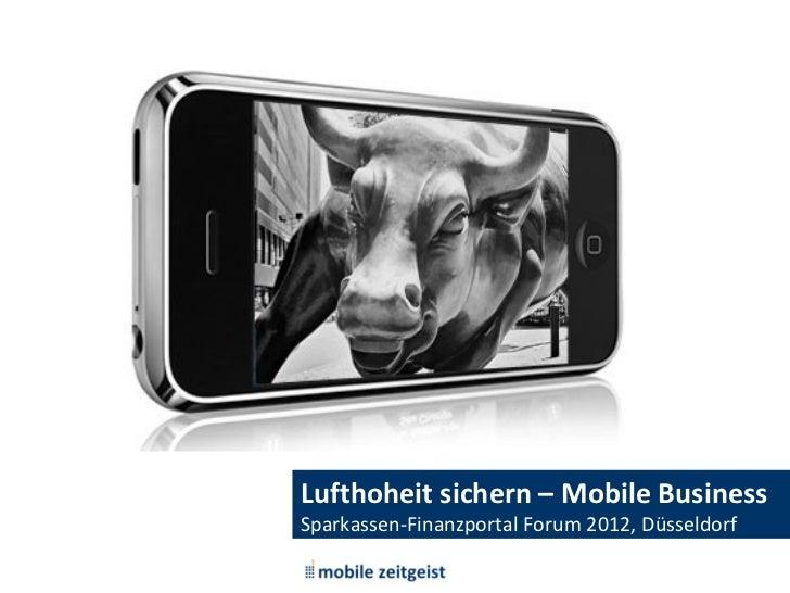 Lufthoheit sichern – Mobile BusinessSparkassen-Finanzportal Forum 2012, Düsseldorf