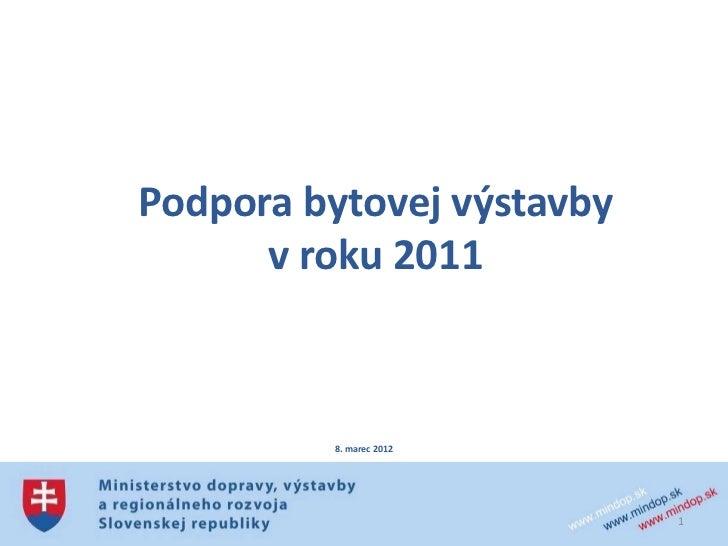 Podpora bytovej výstavby      v roku 2011         8. marec 2012                           1